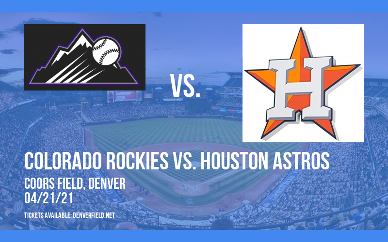 Colorado Rockies vs. Houston Astros at Coors Field