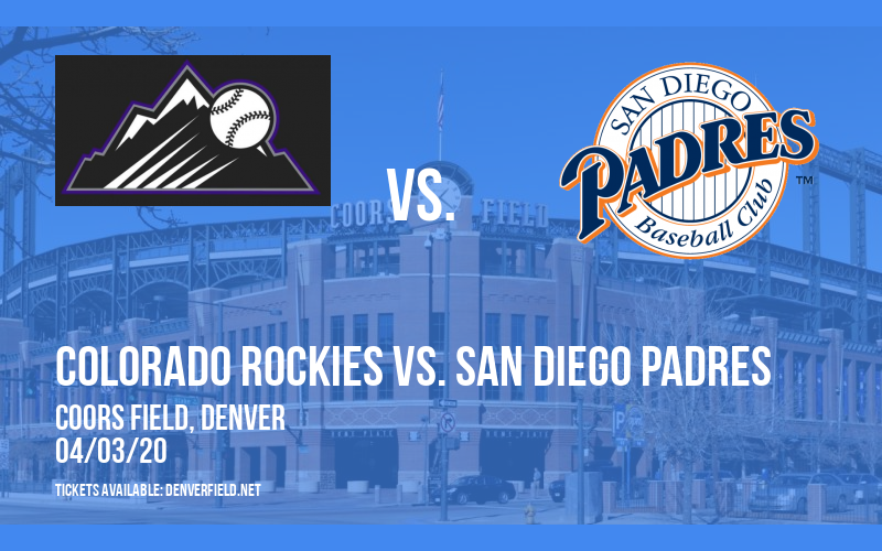 Colorado Rockies vs. San Diego Padres [CANCELLED] at Coors Field