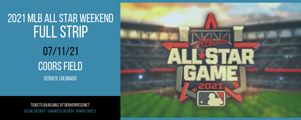 2021 MLB All Star Weekend - Full Strip at Coors Field